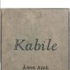 Adem Apak'ın kaleminden Kabile çıktı