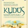 Bursa'da düzenlenen Kudüs Sempozyumu'ndaydık
