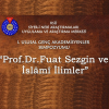 """""""Prof. Dr. Fuat Sezgin ve İslâmî İlimler Sempozyumu"""" İlanı"""