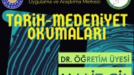 Dr. Öğr. Üyesi Halit Çil ile Tarih-Medeniyet Okumaları başlıyor