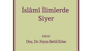 On ana bilim dalını bir araya getiren İslâmî İlimlerde Siyer, SAMER Yayınları'ndan çıktı
